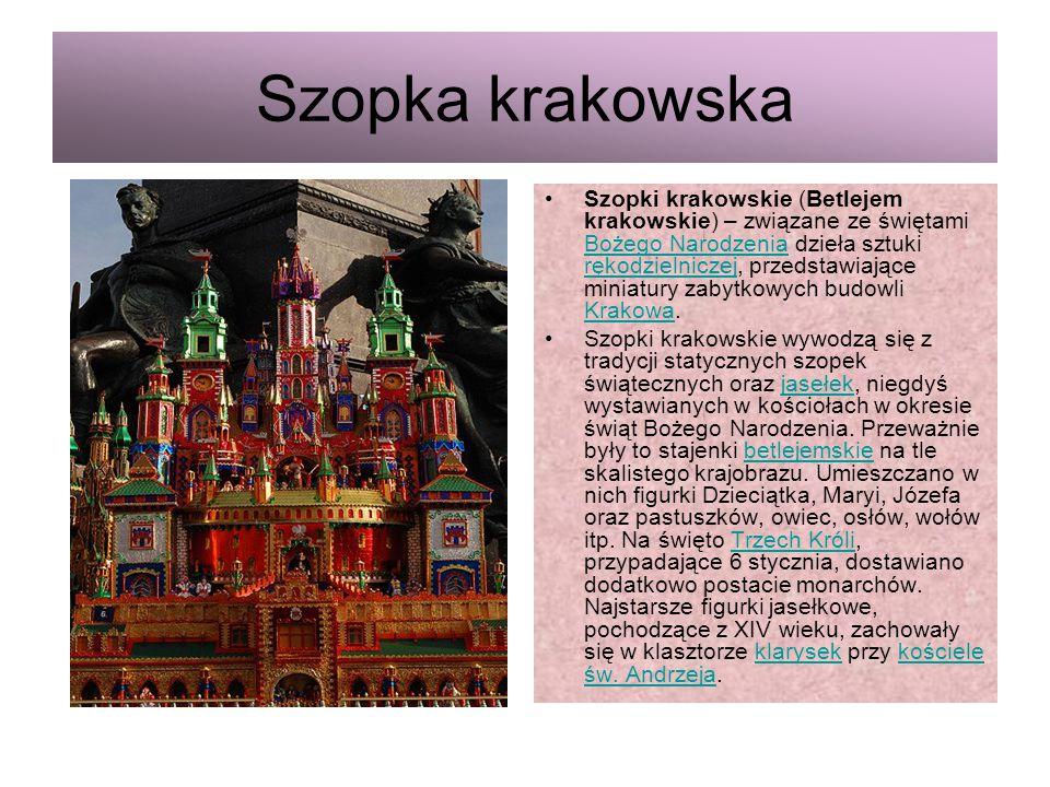 Szopka krakowska Szopki krakowskie (Betlejem krakowskie) – związane ze świętami Bożego Narodzenia dzieła sztuki rękodzielniczej, przedstawiające minia