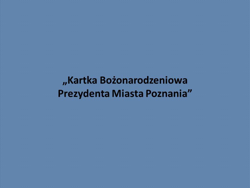 """""""Kartka Bożonarodzeniowa Prezydenta Miasta Poznania"""