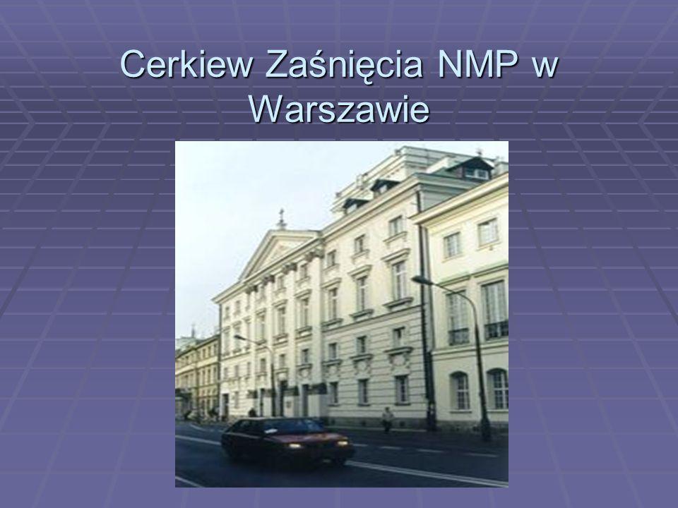 Cerkiew Zaśnięcia NMP w Warszawie Cerkiew Zaśnięcia NMP w Warszawie