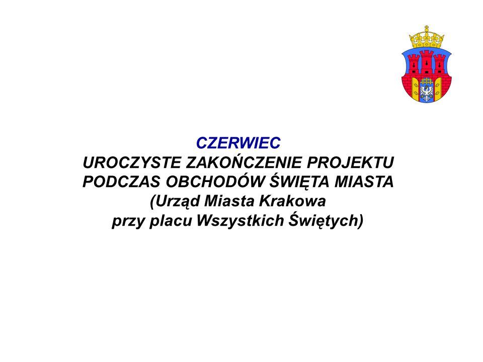 CZERWIEC UROCZYSTE ZAKOŃCZENIE PROJEKTU PODCZAS OBCHODÓW ŚWIĘTA MIASTA (Urząd Miasta Krakowa przy placu Wszystkich Świętych)