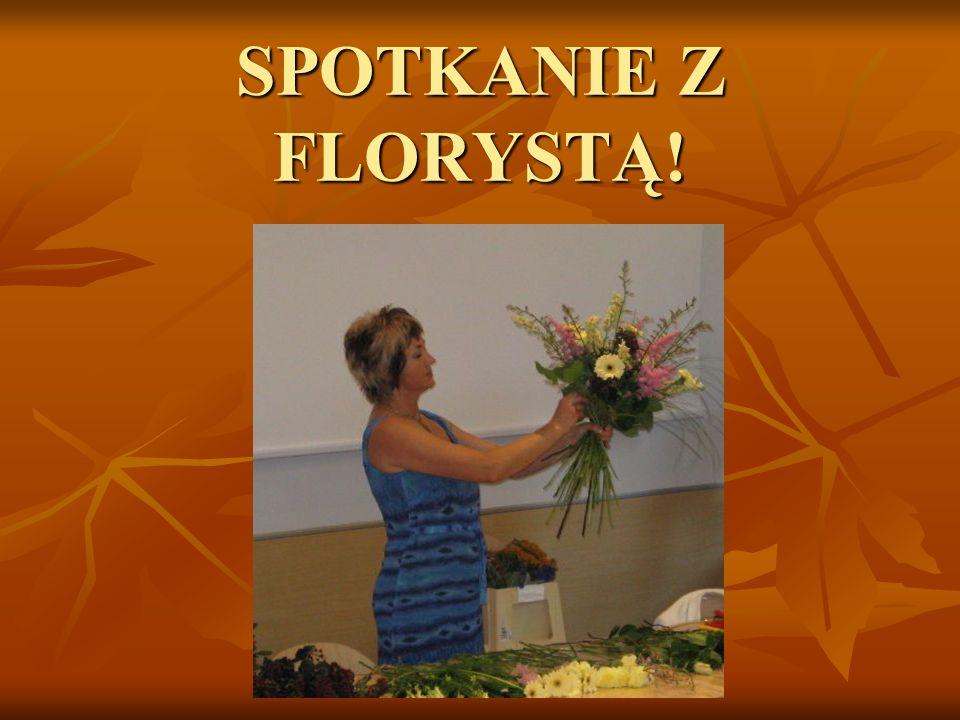 CZYM ZAJMUJE SIĘ FLORYSTA.Florysta zajmuje się układaniem bukietów z kwiatów żywych i sztucznych.