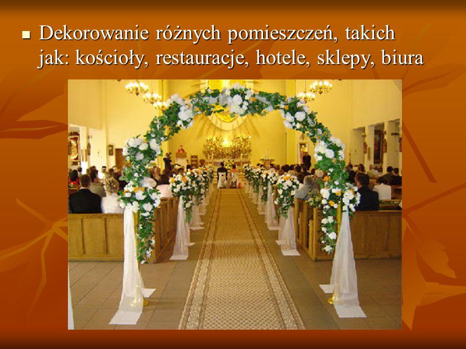 Dekorowanie różnych pomieszczeń, takich jak: kościoły, restauracje, hotele, sklepy, biura Dekorowanie różnych pomieszczeń, takich jak: kościoły, resta