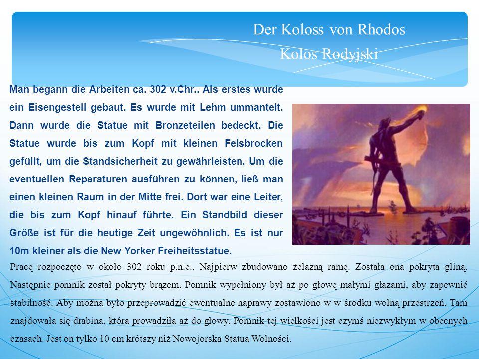 Der Koloss von Rhodos Kolos Rodyjski Man begann die Arbeiten ca.