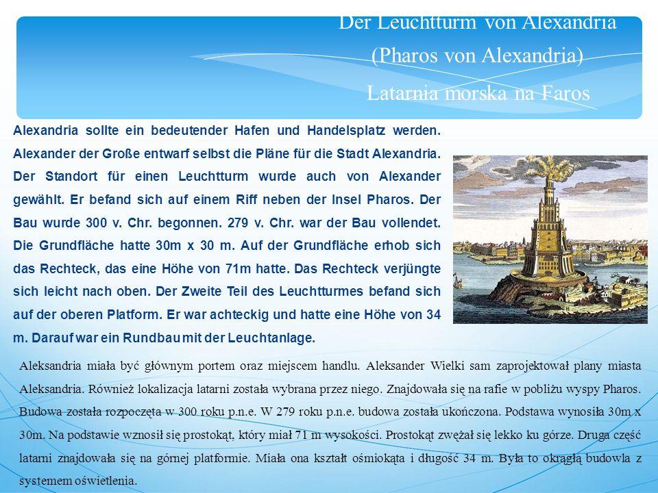 Der Leuchtturm von Alexandria (Pharos von Alexandria) Latarnia morska na Faros Alexandria sollte ein bedeutender Hafen und Handelsplatz werden.