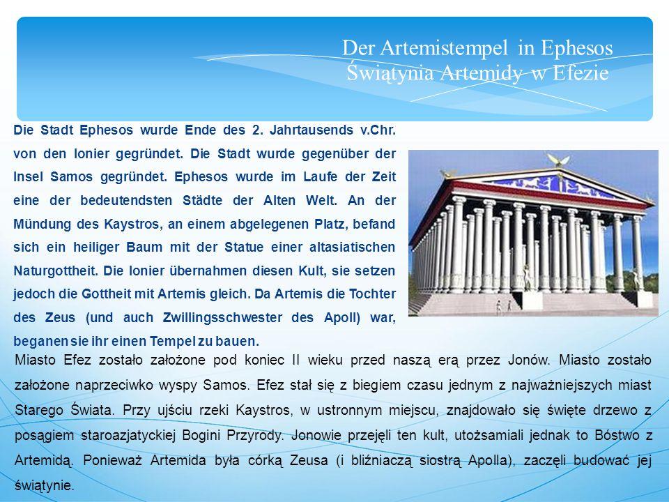 Der Artemistempel in Ephesos Świątynia Artemidy w Efezie Die Stadt Ephesos wurde Ende des 2.