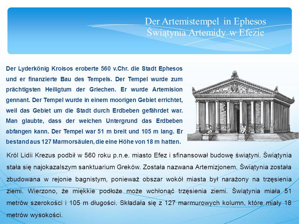 Der Artemistempel in Ephesos Świątynia Artemidy w Efezie Der Lyderkönig Kroisos eroberte 560 v.Chr.