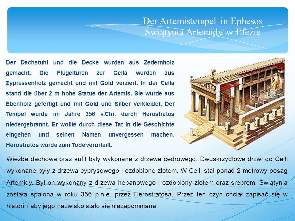Der Artemistempel in Ephesos Świątynia Artemidy w Efezie Der Dachstuhl und die Decke wurden aus Zedernholz gemacht.