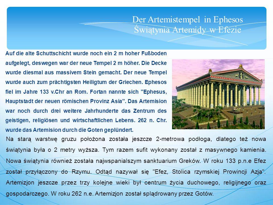 Der Artemistempel in Ephesos Świątynia Artemidy w Efezie Mit dem Übertritt zum Christentum unter Kaiser Theodosius (ca.