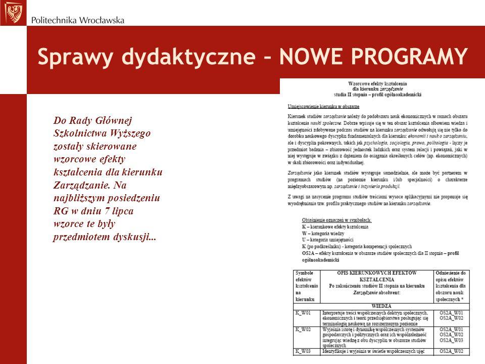 Sprawy dydaktyczne – NOWE PROGRAMY Do Rady Głównej Szkolnictwa Wyższego zostały skierowane wzorcowe efekty kształcenia dla kierunku Zarządzanie.