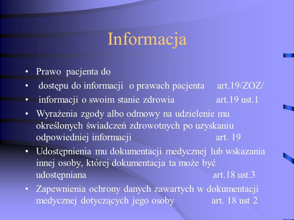 Informacja Prawo pacjenta do dostępu do informacji o prawach pacjenta art.19/ZOZ/ informacji o swoim stanie zdrowia art.19 ust.1 Wyrażenia zgody albo