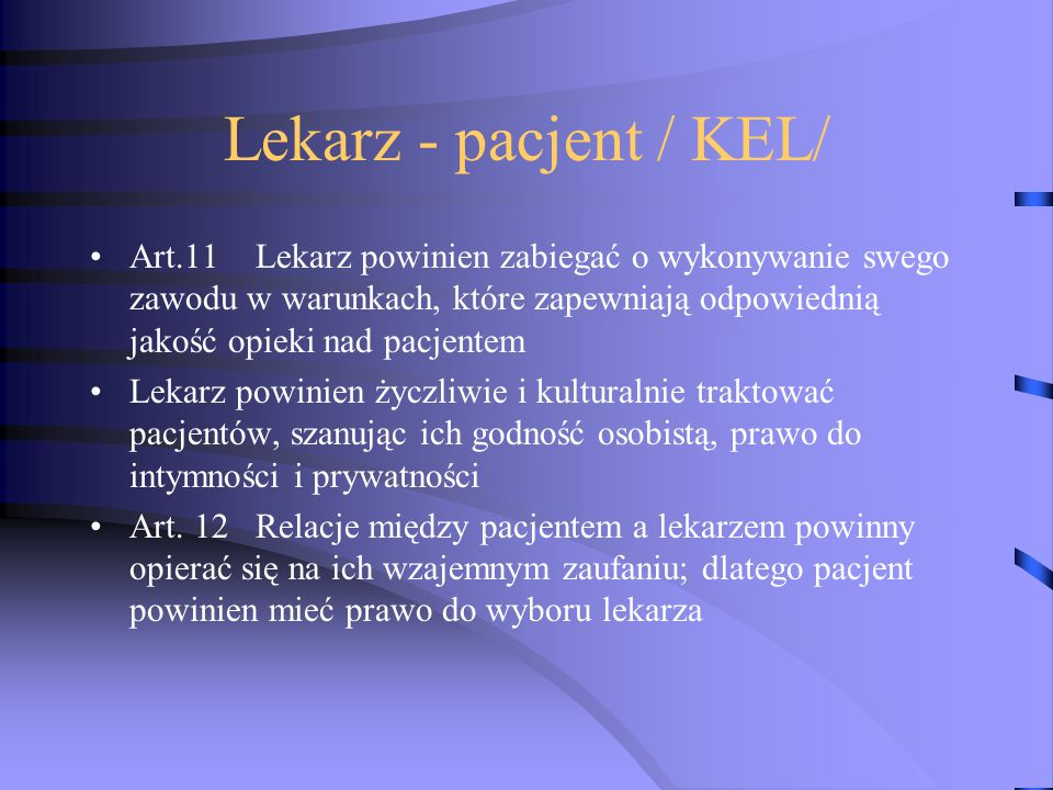 Lekarz - pacjent / KEL/ Art.11 Lekarz powinien zabiegać o wykonywanie swego zawodu w warunkach, które zapewniają odpowiednią jakość opieki nad pacjent