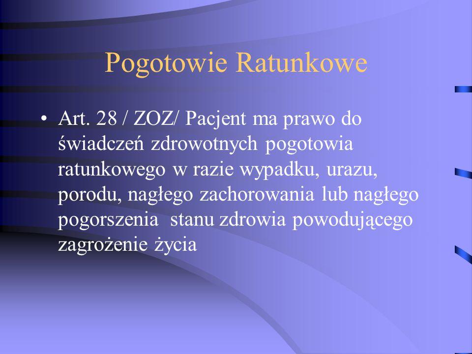 Pogotowie Ratunkowe Art. 28 / ZOZ/ Pacjent ma prawo do świadczeń zdrowotnych pogotowia ratunkowego w razie wypadku, urazu, porodu, nagłego zachorowani