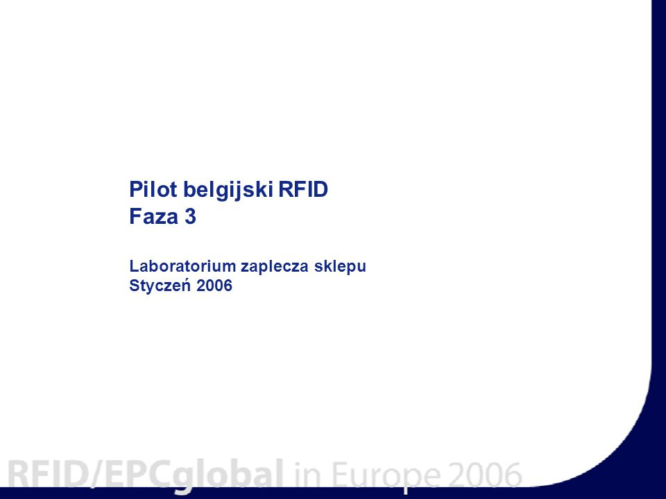 Pilot belgijski RFID Faza 3 Laboratorium zaplecza sklepu Styczeń 2006
