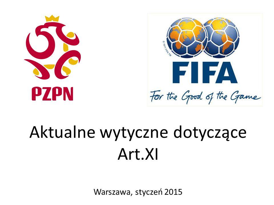 Aktualne wytyczne dotyczące Art.XI Warszawa, styczeń 2015