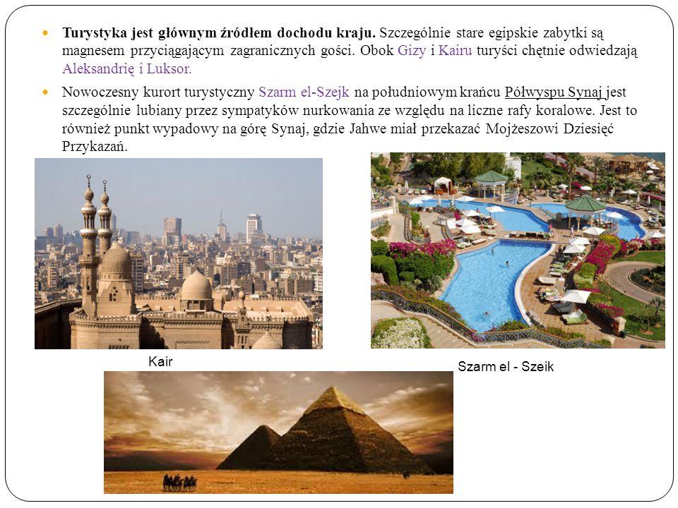 Turystyka jest głównym źródłem dochodu kraju. Szczególnie stare egipskie zabytki są magnesem przyciągającym zagranicznych gości. Obok Gizy i Kairu tur