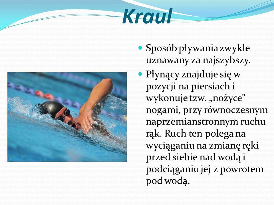 """Kraul Sposób pływania zwykle uznawany za najszybszy. Płynący znajduje się w pozycji na piersiach i wykonuje tzw. """"nożyce"""" nogami, przy równoczesnym na"""