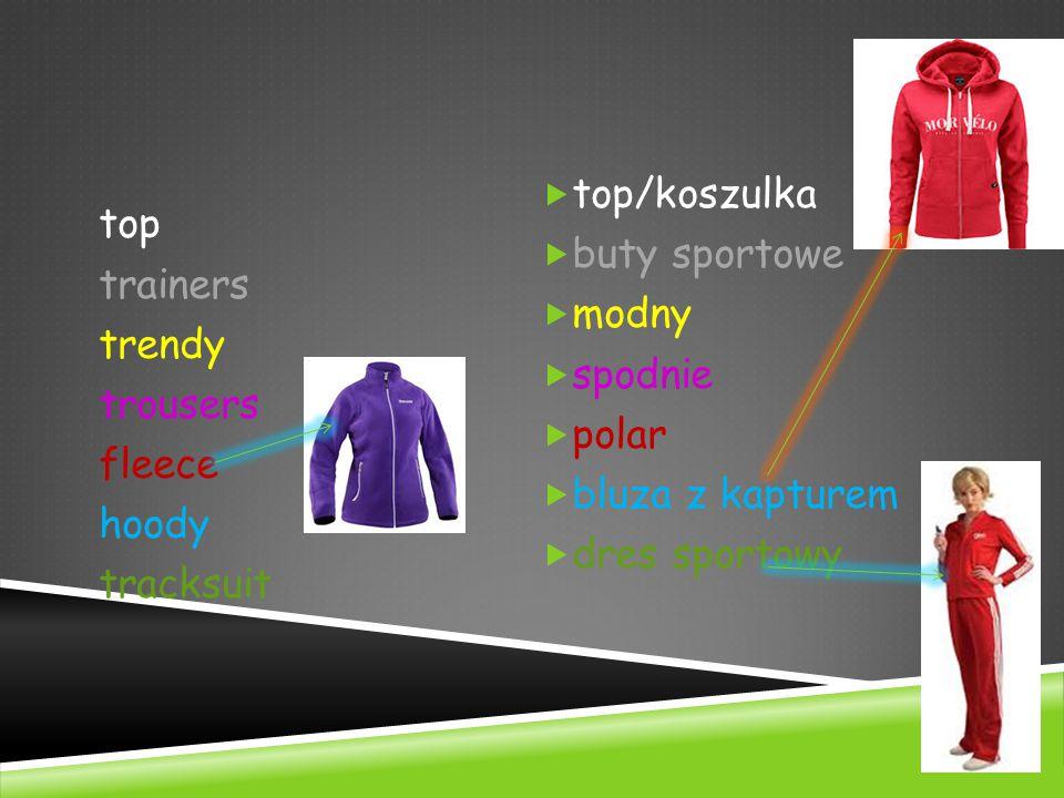  top/koszulka  buty sportowe  modny  spodnie  polar  bluza z kapturem  dres sportowy top trainers trendy trousers fleece hoody tracksuit