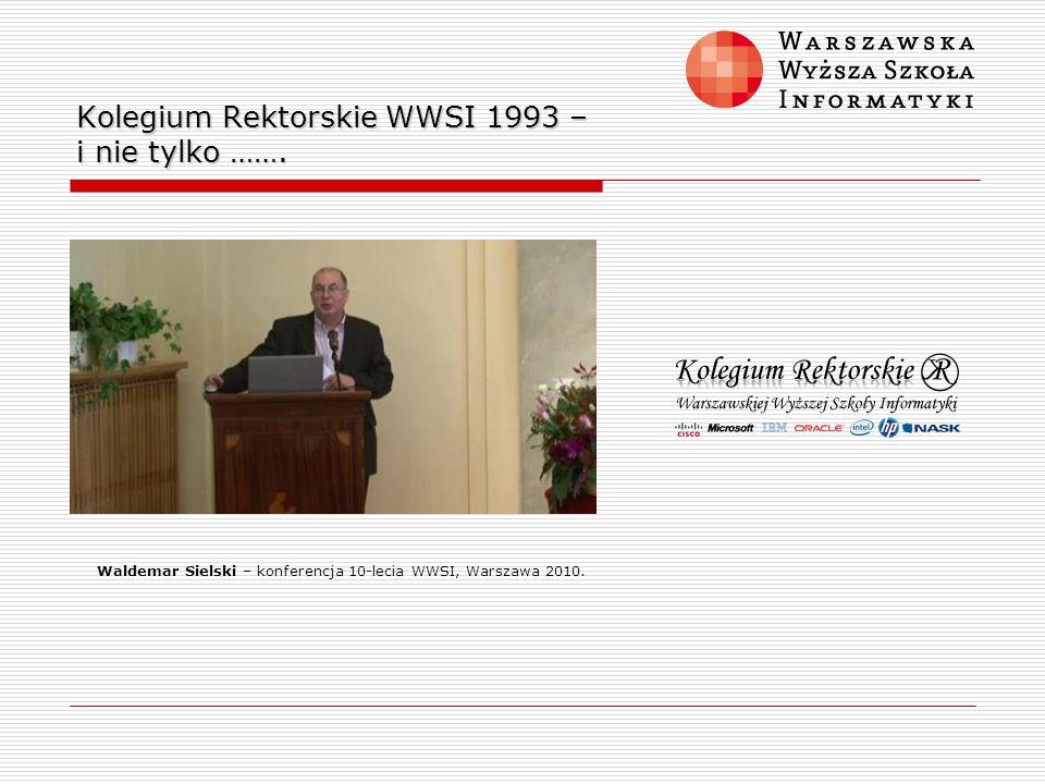 Kolegium Rektorskie WWSI 1993 – i nie tylko …….