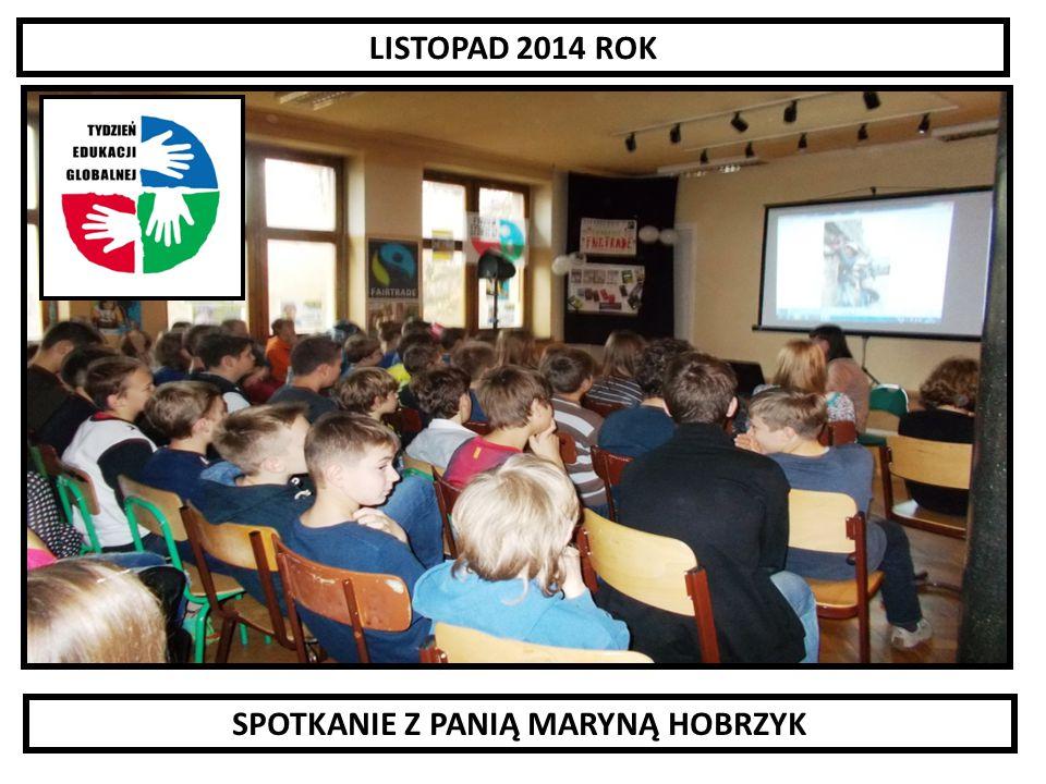 LISTOPAD 2014 ROK SPOTKANIE Z PANIĄ MARYNĄ HOBRZYK