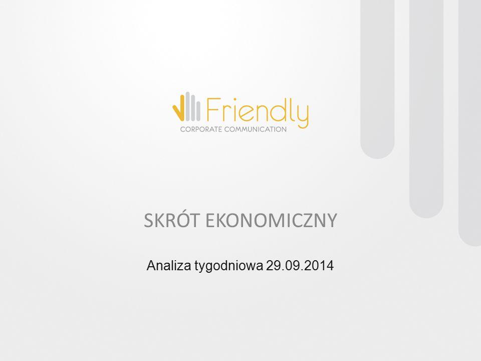 Analiza tygodniowa 29.09.2014 SKRÓT EKONOMICZNY