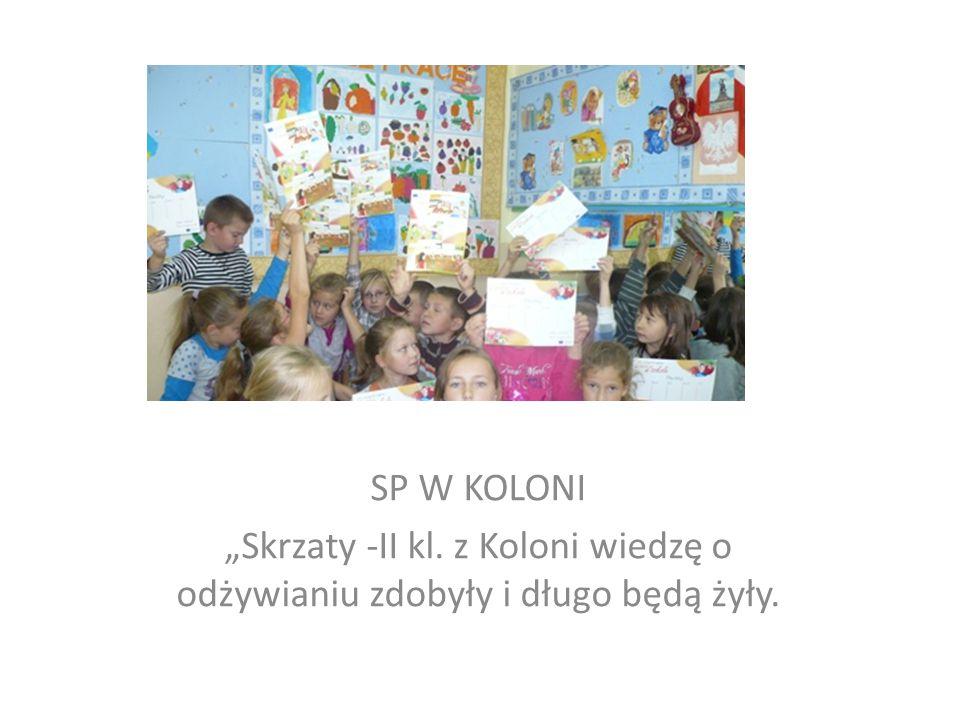 """Skrzaty SP W KOLONI """"Skrzaty -II kl. z Koloni wiedzę o odżywianiu zdobyły i długo będą żyły."""