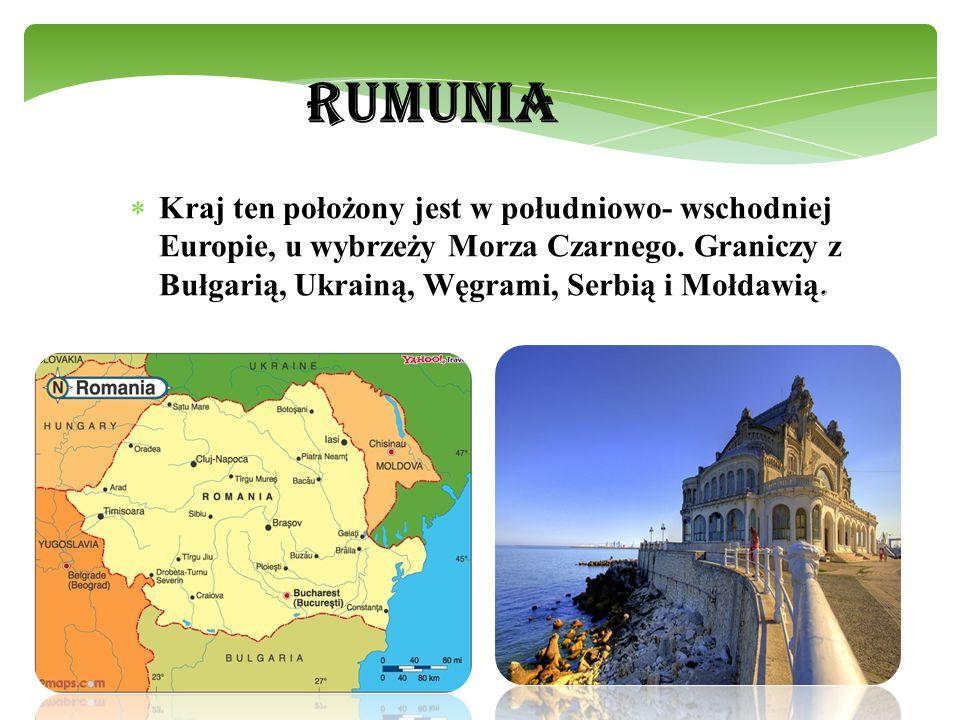 RUMUNIA  Kraj ten położony jest w południowo- wschodniej Europie, u wybrzeży Morza Czarnego. Graniczy z Bułgarią, Ukrainą, Węgrami, Serbią i Mołdawią