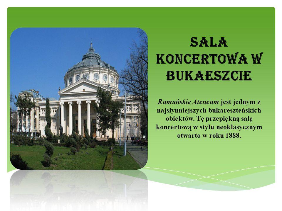 SALA KONCERTOWA W BUKAESZCIE Rumuńskie Ateneum jest jednym z najsłynniejszych bukareszteńskich obiektów. Tę przepiękną salę koncertową w stylu neoklas
