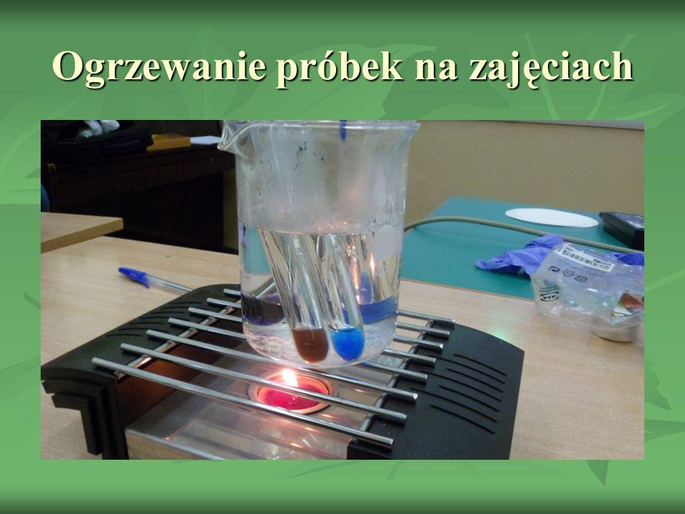 Ogrzewanie próbek na zajęciach
