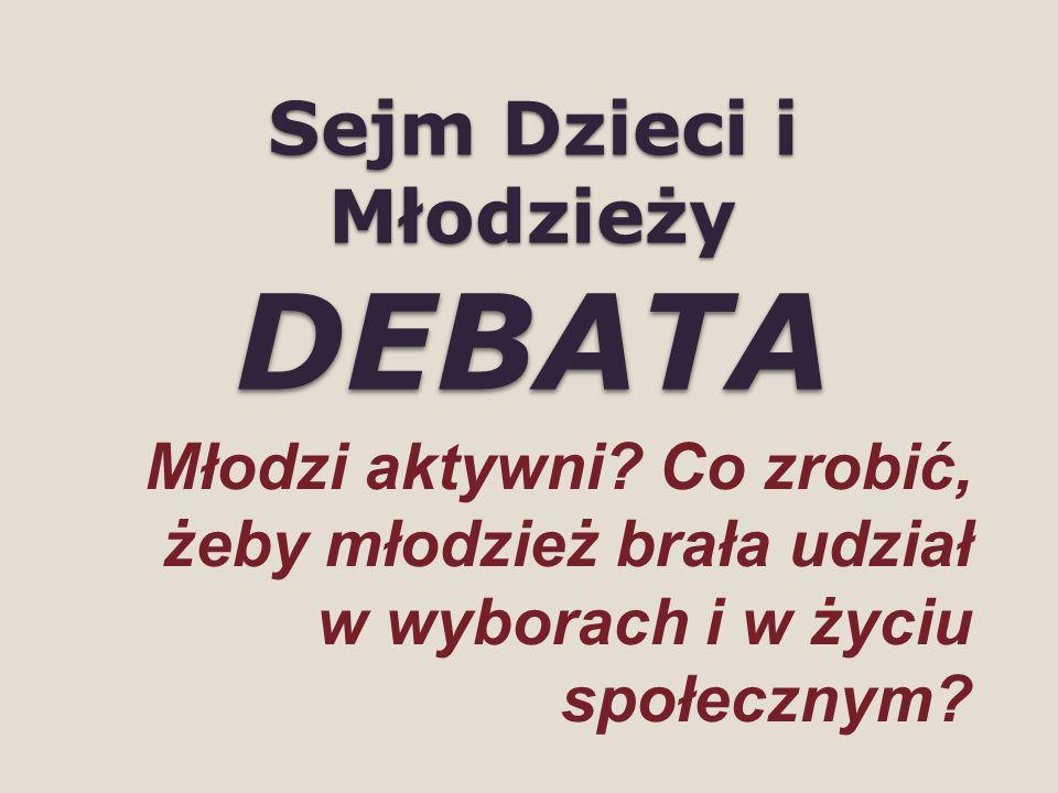 Sejm Dzieci i Młodzieży DEBATA Młodzi aktywni.