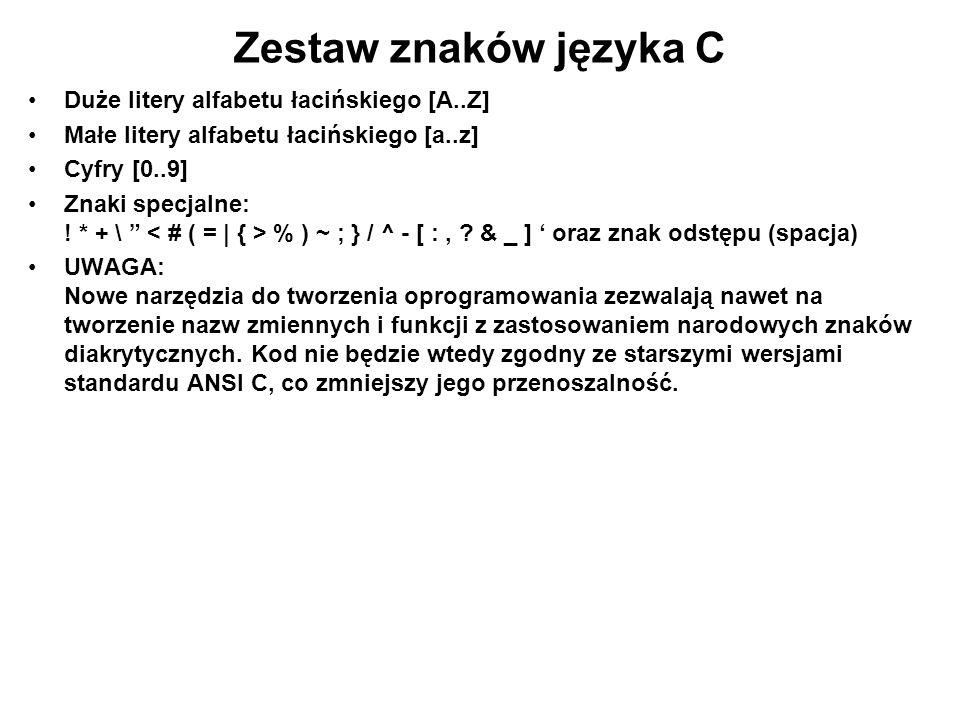 """Zestaw znaków języka C Duże litery alfabetu łacińskiego [A..Z] Małe litery alfabetu łacińskiego [a..z] Cyfry [0..9] Znaki specjalne: ! * + \ """" % ) ~ ;"""