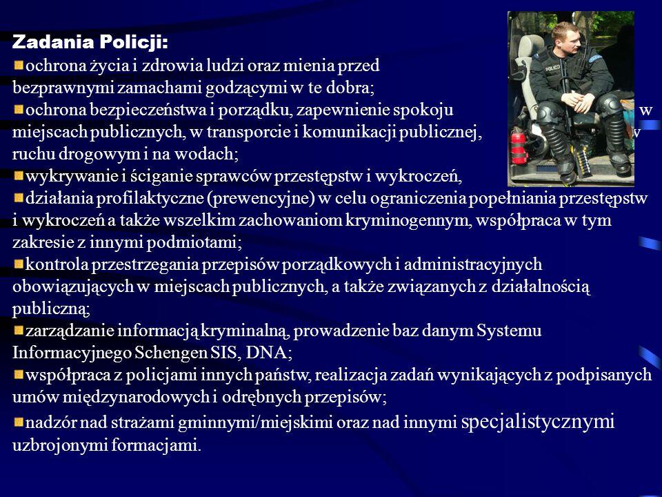 Zadania Policji: ochrona życia i zdrowia ludzi oraz mienia przed bezprawnymi zamachami godzącymi w te dobra; ochrona bezpieczeństwa i porządku, zapewn