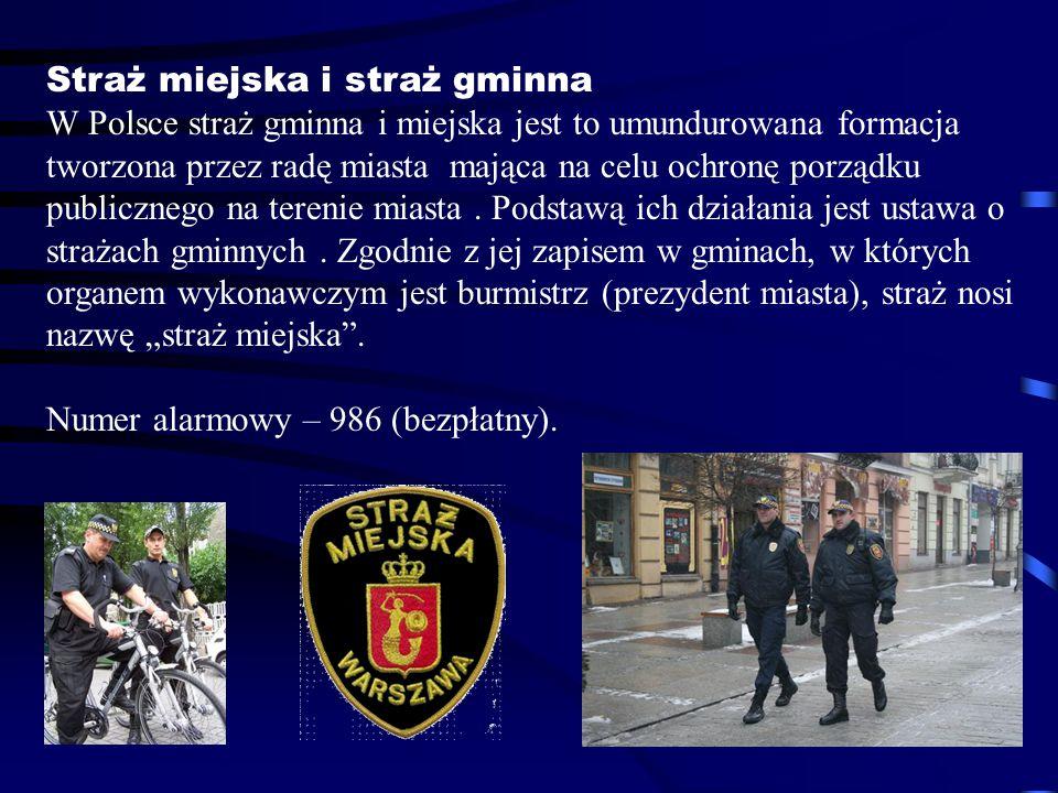 Straż miejska i straż gminna W Polsce straż gminna i miejska jest to umundurowana formacja tworzona przez radę miasta mająca na celu ochronę porządku
