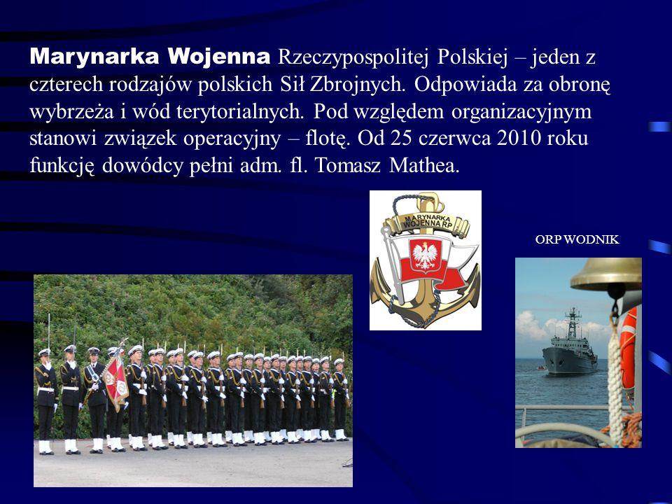 Marynarka Wojenna Rzeczypospolitej Polskiej – jeden z czterech rodzajów polskich Sił Zbrojnych. Odpowiada za obronę wybrzeża i wód terytorialnych. Pod