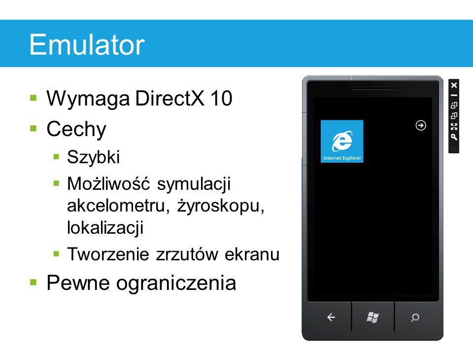 Emulator  Wymaga DirectX 10  Cechy  Szybki  Możliwość symulacji akcelometru, żyroskopu, lokalizacji  Tworzenie zrzutów ekranu  Pewne ograniczenia