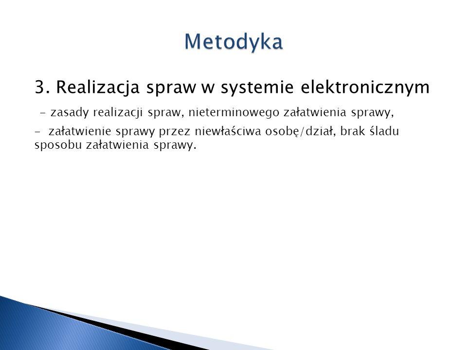 3. Realizacja spraw w systemie elektronicznym - zasady realizacji spraw, nieterminowego załatwienia sprawy, - załatwienie sprawy przez niewłaściwa oso