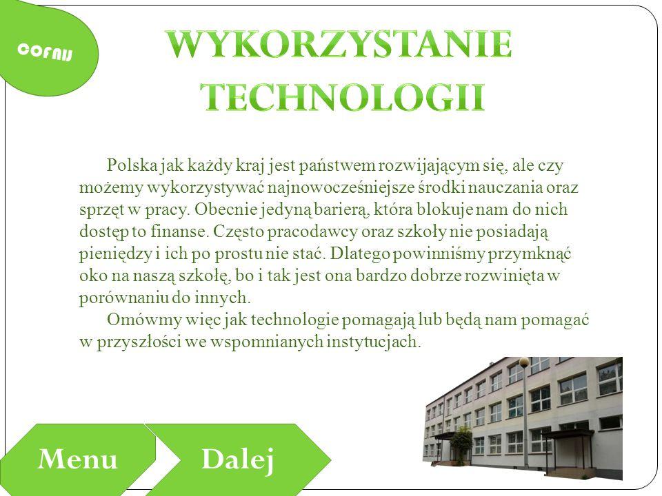 Polska jak każdy kraj jest państwem rozwijającym się, ale czy możemy wykorzystywać najnowocześniejsze środki nauczania oraz sprzęt w pracy. Obecnie je
