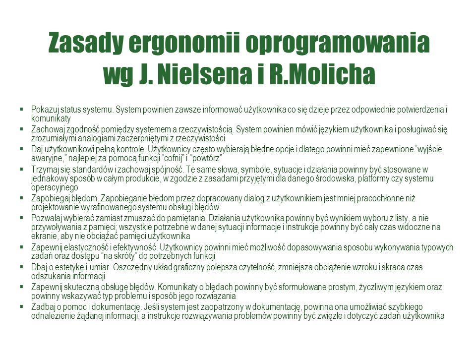 Zasady ergonomii oprogramowania wg J. Nielsena i R.Molicha  Pokazuj status systemu. System powinien zawsze informować użytkownika co się dzieje przez