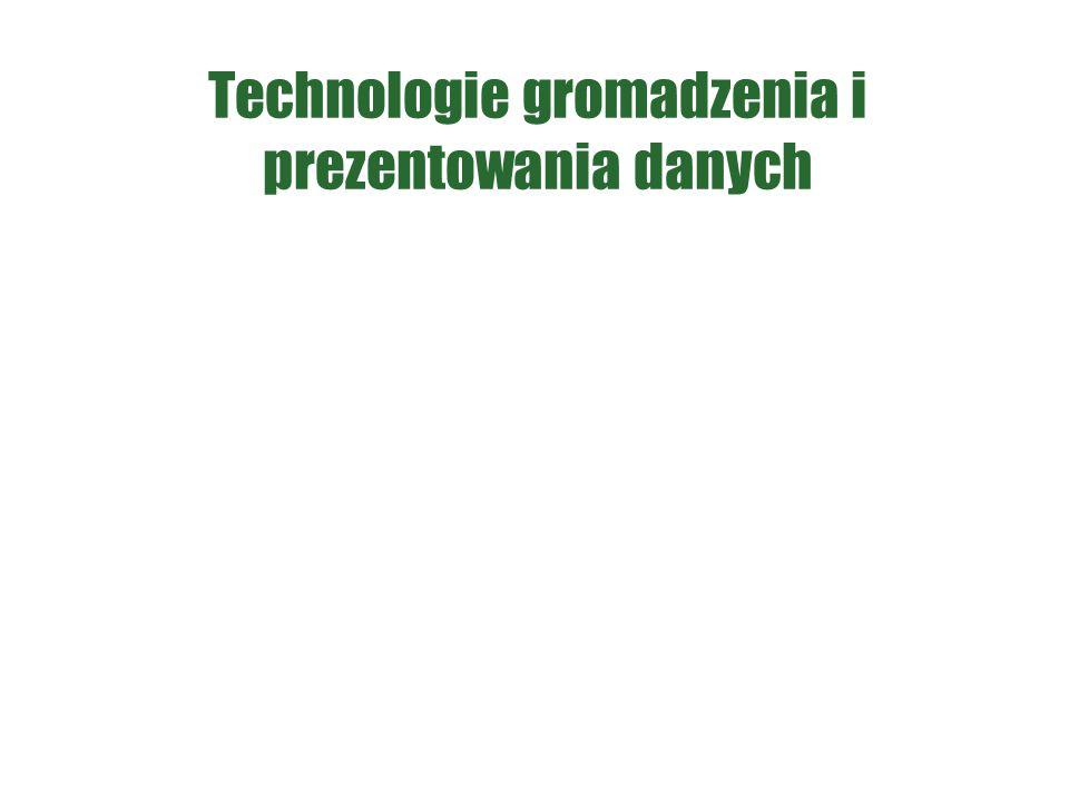 Technologie gromadzenia i prezentowania danych