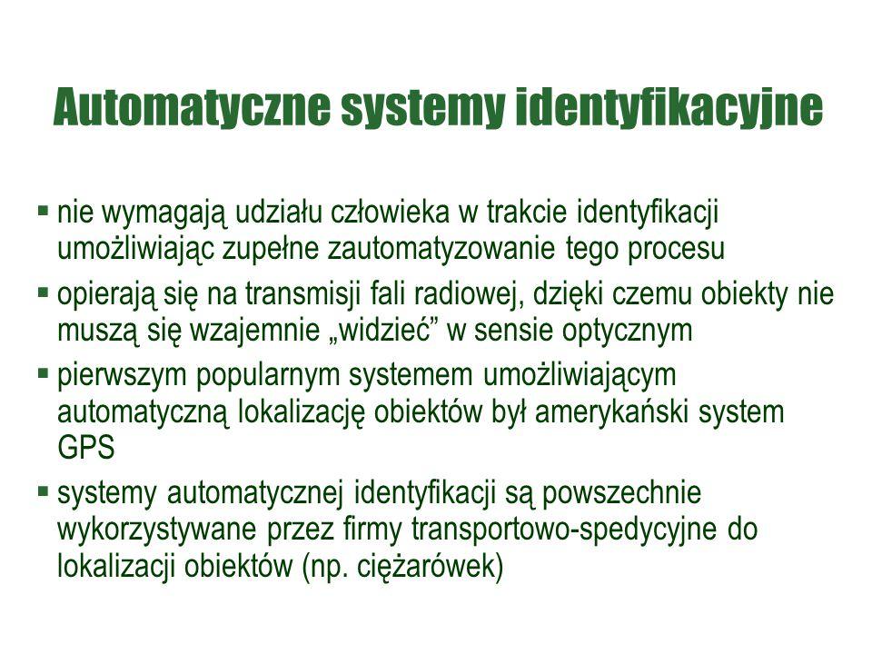 Automatyczne systemy identyfikacyjne  nie wymagają udziału człowieka w trakcie identyfikacji umożliwiając zupełne zautomatyzowanie tego procesu  opi
