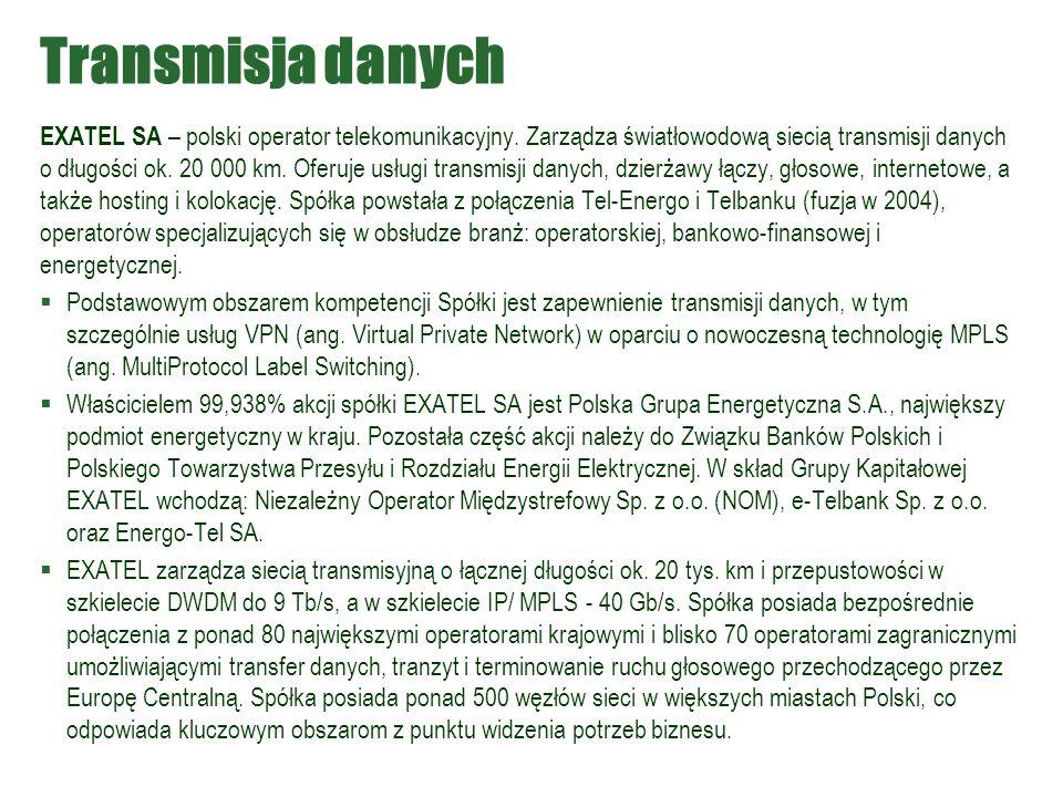 Transmisja danych EXATEL SA – polski operator telekomunikacyjny. Zarządza światłowodową siecią transmisji danych o długości ok. 20 000 km. Oferuje usł
