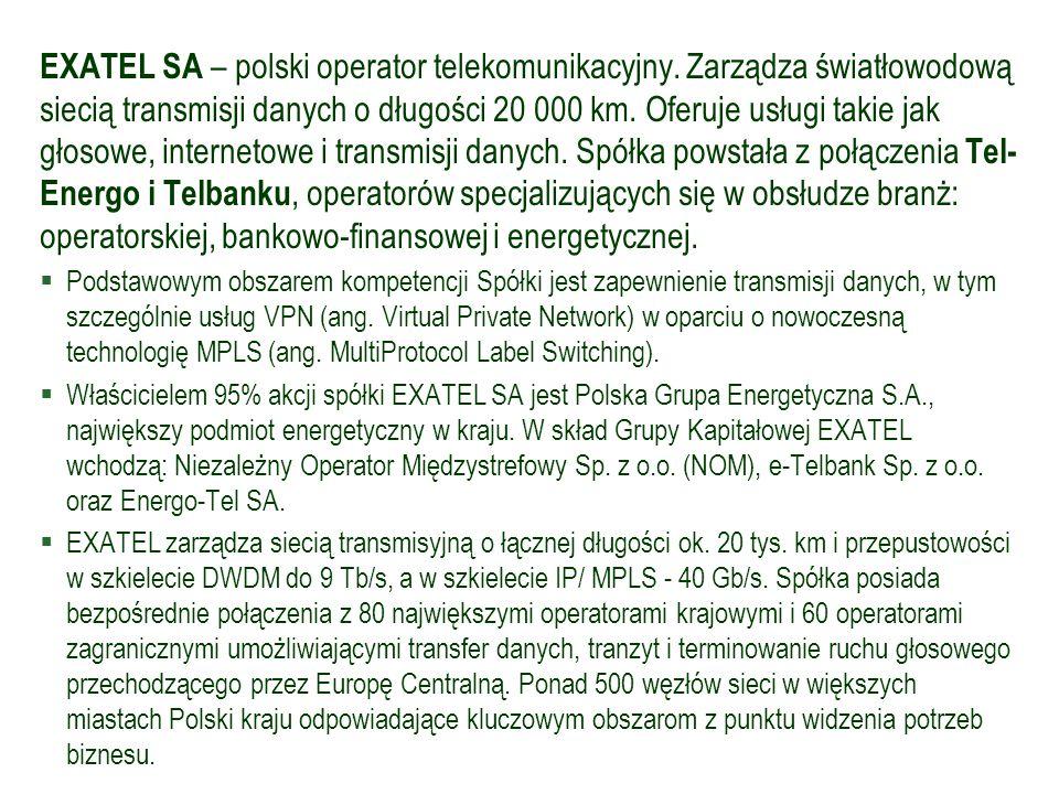 EXATEL SA – polski operator telekomunikacyjny. Zarządza światłowodową siecią transmisji danych o długości 20 000 km. Oferuje usługi takie jak głosowe,
