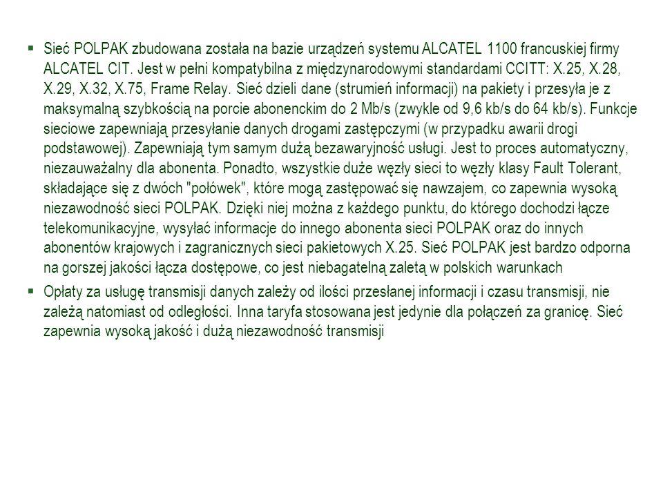  Sieć POLPAK zbudowana została na bazie urządzeń systemu ALCATEL 1100 francuskiej firmy ALCATEL CIT. Jest w pełni kompatybilna z międzynarodowymi sta