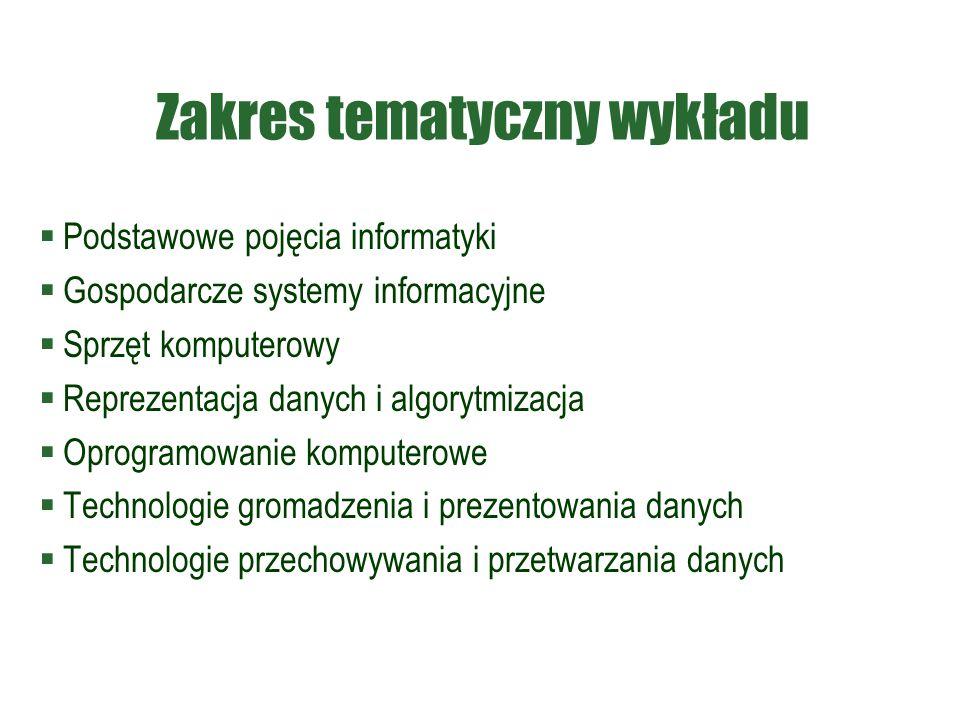 Literatura  Korczak J., Dyczkowski M.(pod red), Informatyka ekonomiczna część I.