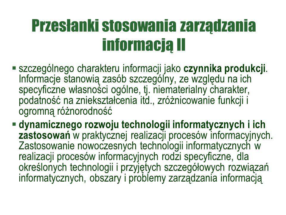 Przesłanki stosowania zarządzania informacją II  szczególnego charakteru informacji jako czynnika produkcji. Informacje stanowią zasób szczególny, ze