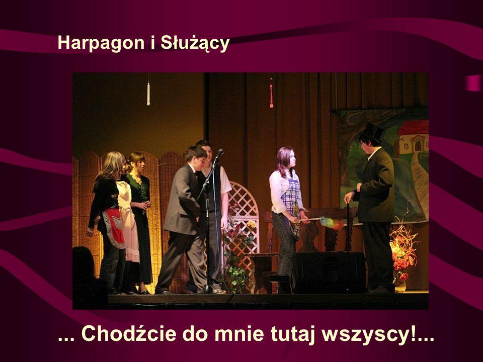 Harpagon i Służący... Chodźcie do mnie tutaj wszyscy!...