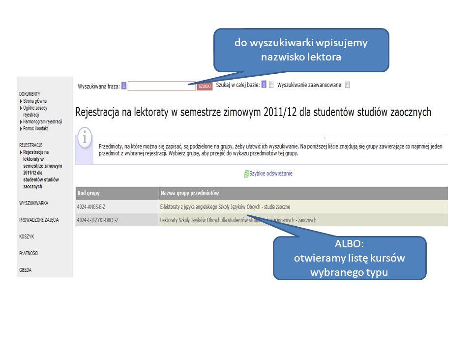 do wyszukiwarki wpisujemy nazwisko lektora ALBO: otwieramy listę kursów wybranego typu