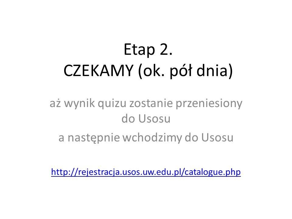 Etap 2. CZEKAMY (ok.