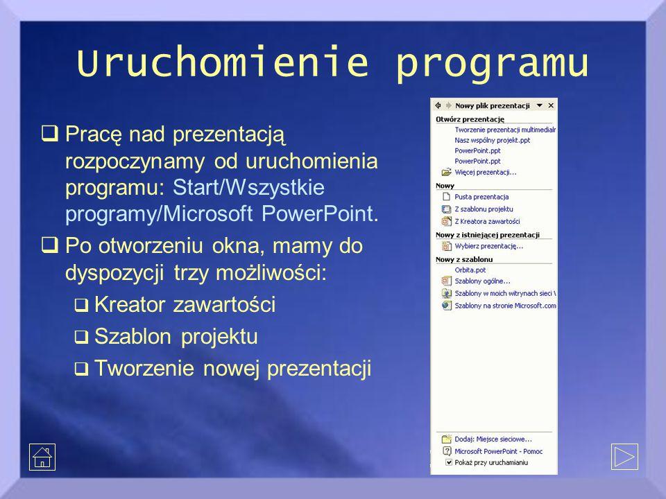 Uruchomienie programu  Pracę nad prezentacją rozpoczynamy od uruchomienia programu: Start/Wszystkie programy/Microsoft PowerPoint.  Po otworzeniu ok
