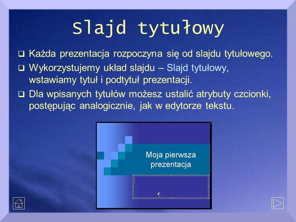 Slajd tytułowy  Każda prezentacja rozpoczyna się od slajdu tytułowego.  Wykorzystujemy układ slajdu – Slajd tytułowy, wstawiamy tytuł i podtytuł pre