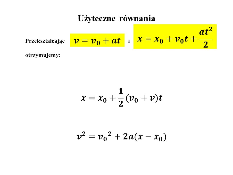 Użyteczne równania Przekształcając i otrzymujemy:
